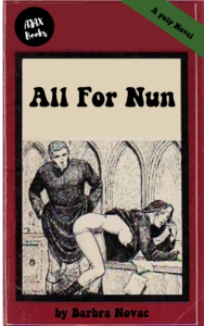 All For Nun by Barbra Novac