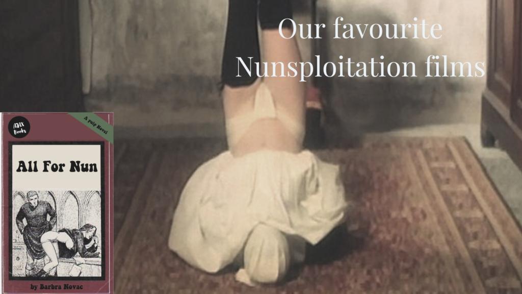 Our favourte Nunsploitation films