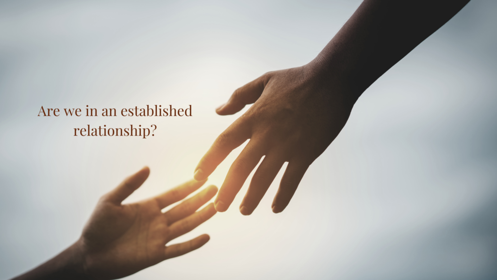 Are we in an established relationship?