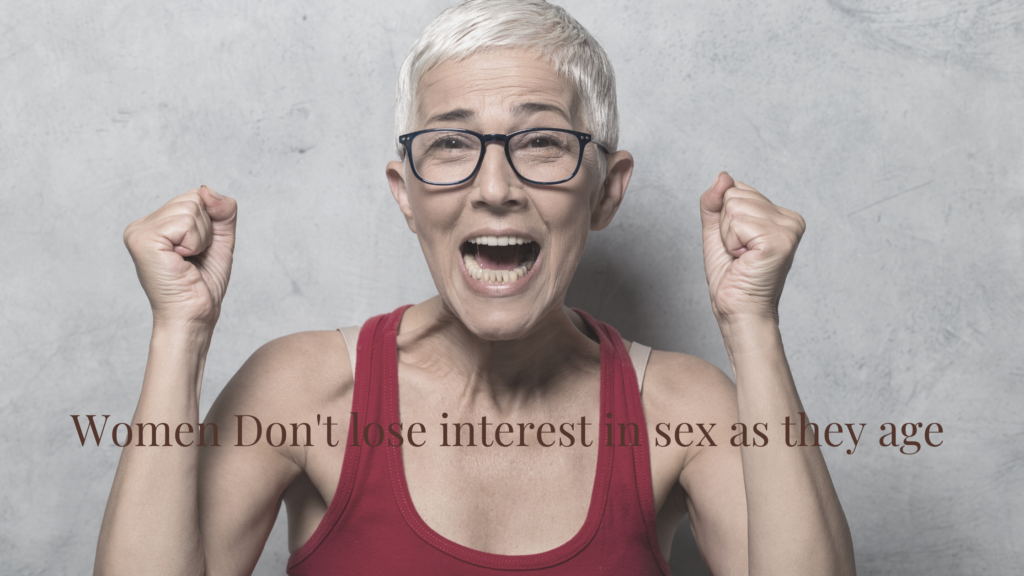 Women don't lose interest in sex as they age