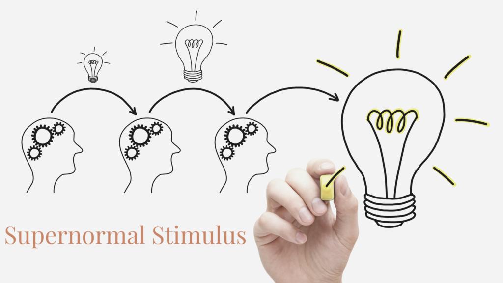 Supernormal Stimulus