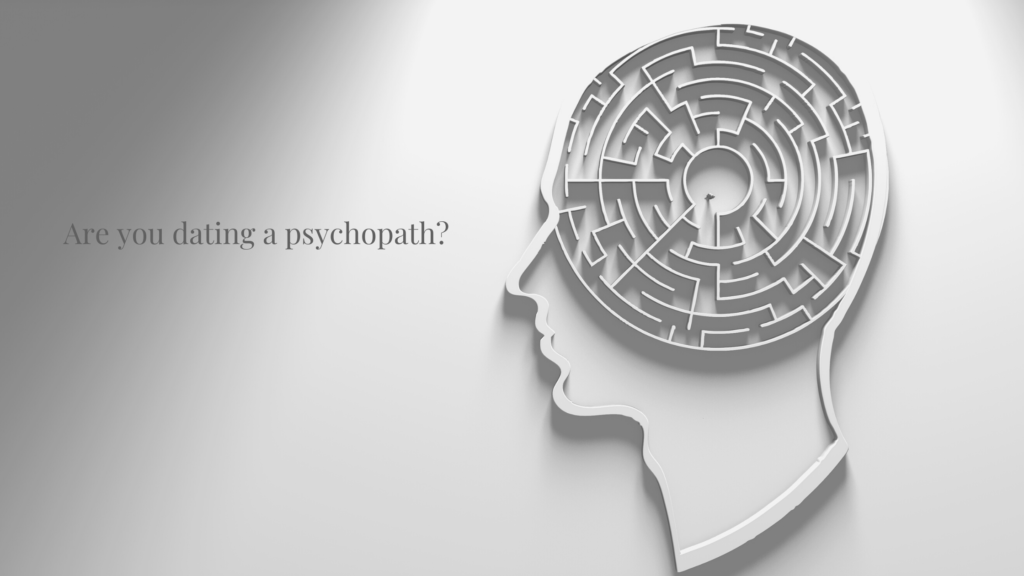 Are you dating a psychopath?